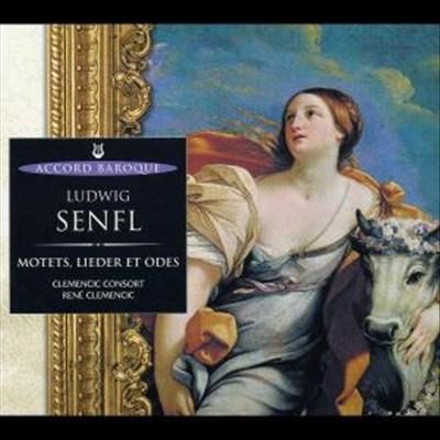 Ludwig Senfl: Motets, Lieder et Odes