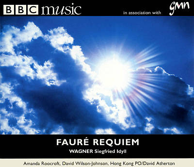 Fauré: Requiem; Wagner: Siegfried Idyll