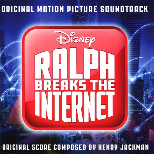 Ralph Breaks the Internet [Original Motion Picture Soundtrack]