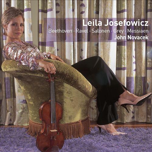 Leila Josefowicz Plays Beethoven, Ravel, Salonen, Grey, Messiaen