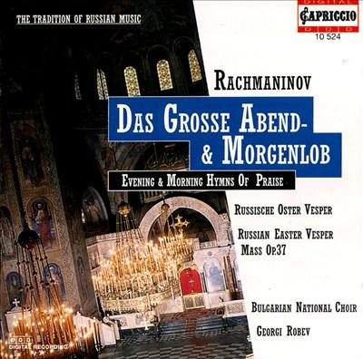 Rachmaninov: Das Grosse Abend & Morgenlob