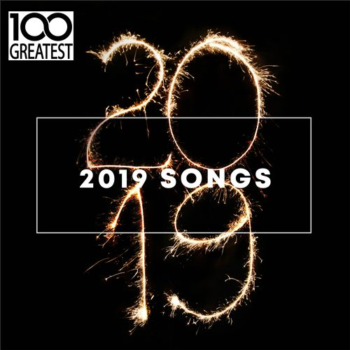 100 Greatest 2019 Songs: Best Songs of the Year