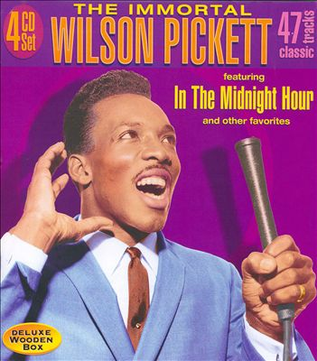 The Immortal Wilson Pickett
