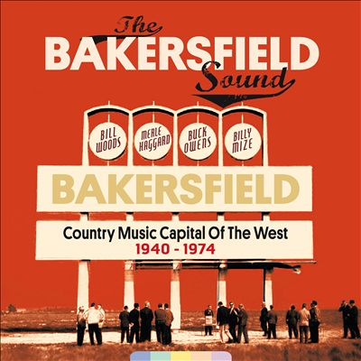 The Bakersfield Sound: Country Music Capital of the West 1940-1974