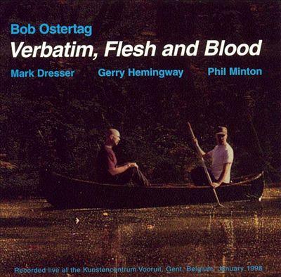 Verbatim, Flesh and Blood