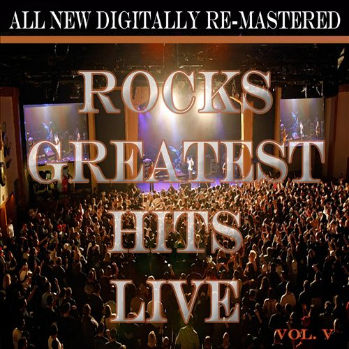 Rock's Greatest Hits Live, Vol. 5