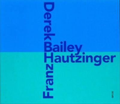 Derek Bailey & Franz Hautzinger
