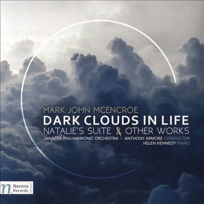 Mark John McEncore: Dark Clouds in Life; Natalie's Suite & Other Works
