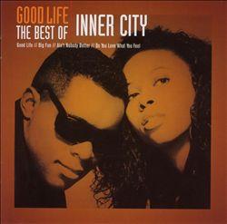 Good Life: The Best of Inner City