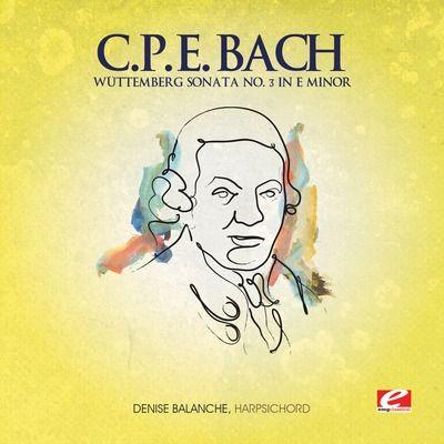 C.P.E. Bach: Wuttemberg Sonata No. 3 in E minor