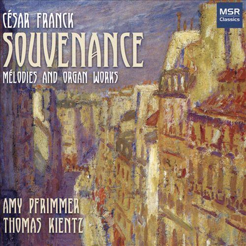 César Franck: Souvenance - Mélodies & Organ Works