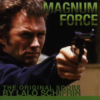 Magnum Force: The Original Score by Lalo Schifrin