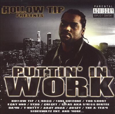 Hollow Tip Presents: Puttin' In Work