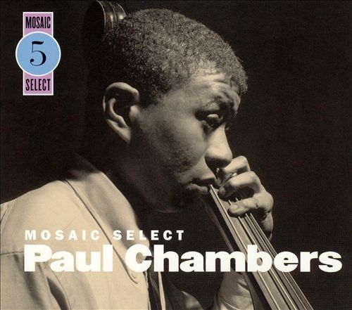 Mosaic Select: Paul Chambers