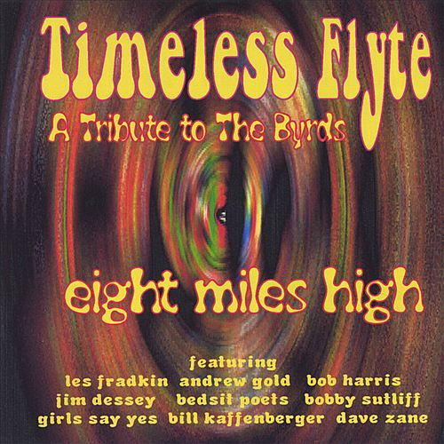 Timeless Flyte, a Tribute to the Byrds: Eight Miles High