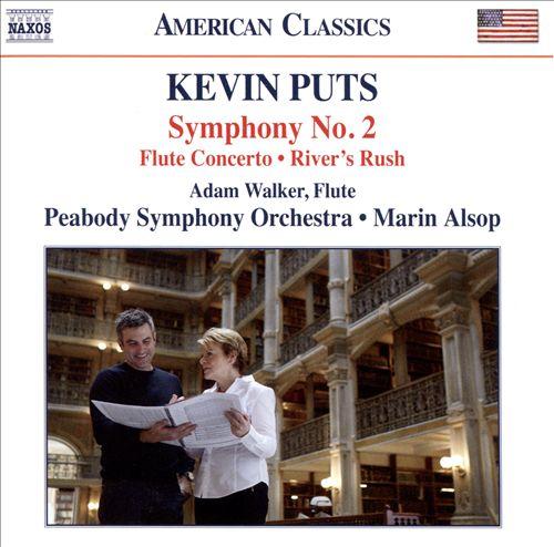 Kevin Puts: Symphony No. 2; Flute Concerto; River's Rush