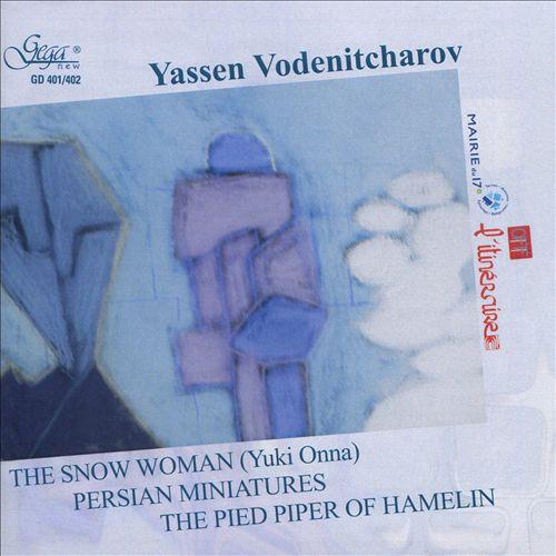 Yassen Vodenitcharov: The Snow Woman (Yuki Onna); Persian Miniatures; The Pied Piper of Hamelin