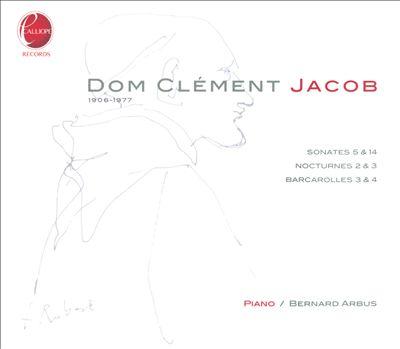 Dom Clément Jacob: Sonates 6 & 14; Nocturnes 2 & 3; Barcarolles 3 & 4