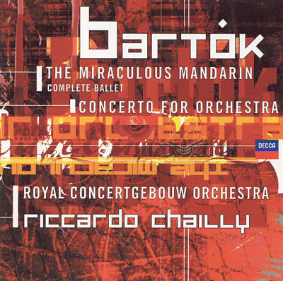 Béla Bartók: Concerto for Orchestra; The Miraculous Mandarin