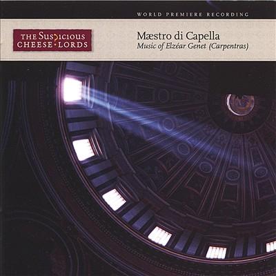 Maestro di Capella: Music of Elzéar Genet (Carpentras)
