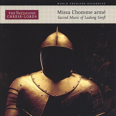 Ludwig Senfl: Missa L'homme armé