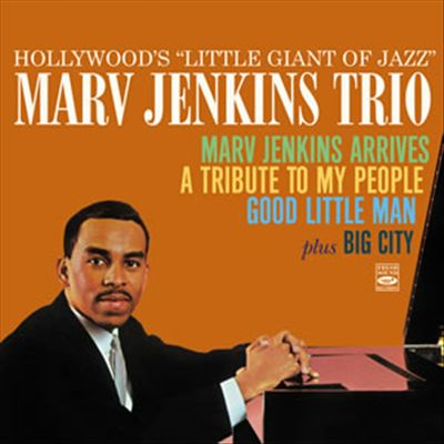 Arrives/Tribute to My People/Good Little Man: Hollywood's Little Giant of Jazz