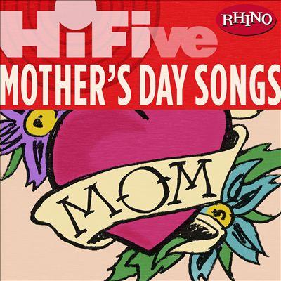 Rhino Hi-Five: Mother's Day Songs