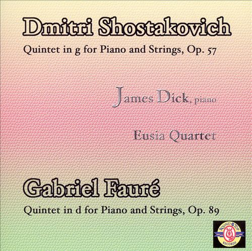 Shostakovich, Fauré: Quintets for Piano and Strings