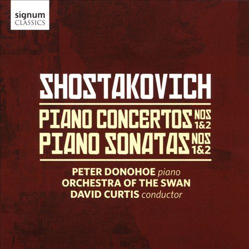 Shostakovich: Piano Concertos Nos. 1 & 2; Piano Sonatas Nos. 1 & 2