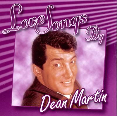 Love Songs by Dean Martin