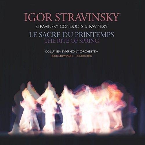 Stravinsky conducts Stravinsky: Le Sacre du Printemps