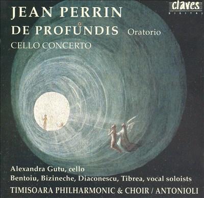 Jean Perrin: De Profundis; Cello Concerto