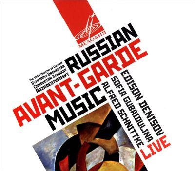 Edison Denisov, Sofia Gubaidulina, Alfred Schnittke: Russian Avant-Garde Music