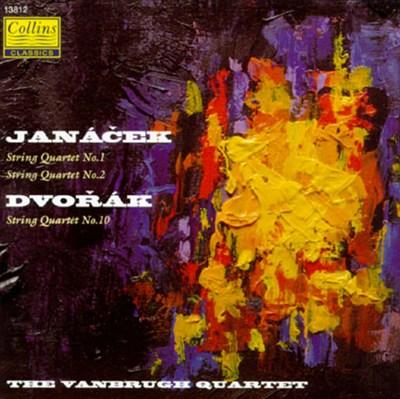 Janácek: String Quartet No. 1; String Quartet No. 2; Dvorák: String Quartet No. 10