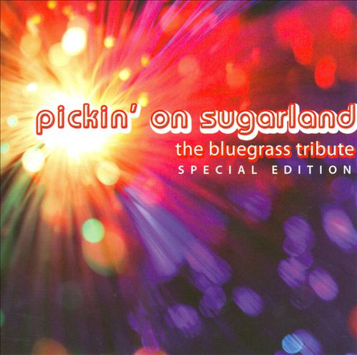 Pickin on Sugarland: The Bluegrass Tribute