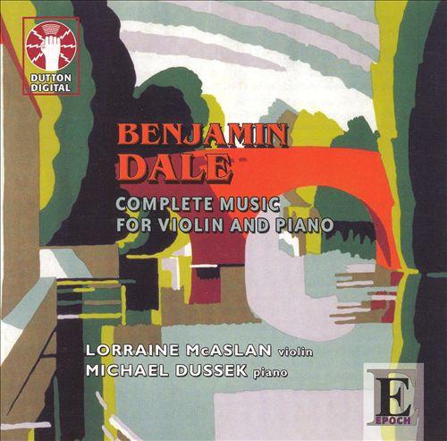 Benjamin Dale: Complete Music for violin & piano