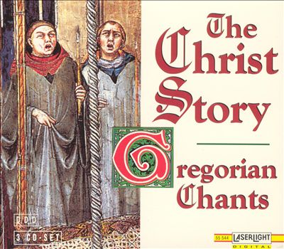 The Christ Story-Gregorian Chants