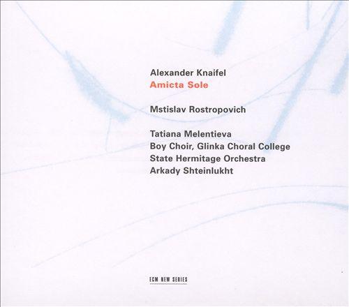 Alexander Knaifel: Psalm 51; Amicta Sole