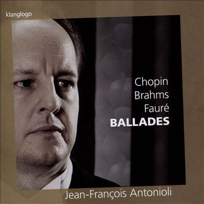 Chopin, Brahms, Fauré: Ballades