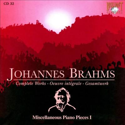 Brahms: Miscellaneous Piano Pieces I