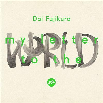 Dai Fujikura: My Letter to the World