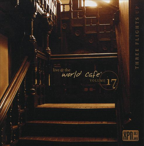 Live @ The World Café, Vol. 17: Three Flights Up