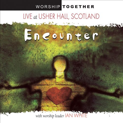 Worship Together: Encounter Live at Usher Hall, Scotland