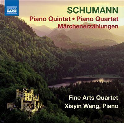Schumann: Piano Quintet; Piano Quartet; Märchenerzählungen