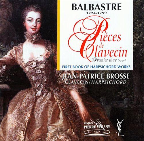 Balbastre: First Book of Harpsichord Works