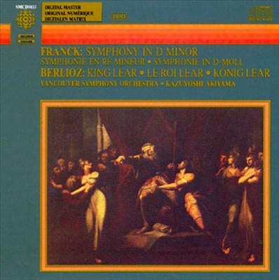 Franck: Symphony in D minor; Berlioz: King Lear
