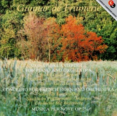 Gunnar de Frumerie: Variations & Fugue For Piano; French Horn Concerto; Musica per Nove