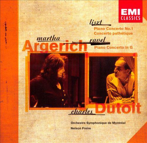 Liszt: Piano Concerto No. 1; Concerto pathétique; Ravel: Piano Concerto in G