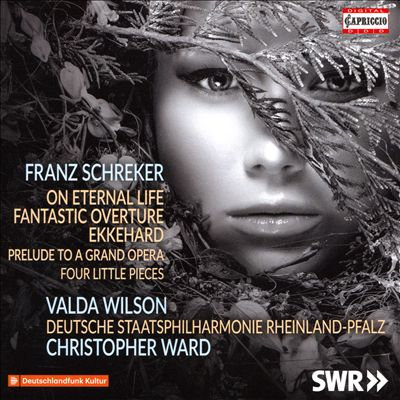Franz Schreker: On Eternal Life; Fantastic Overture; Ekkehard