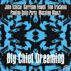 Big Chief Dreaming